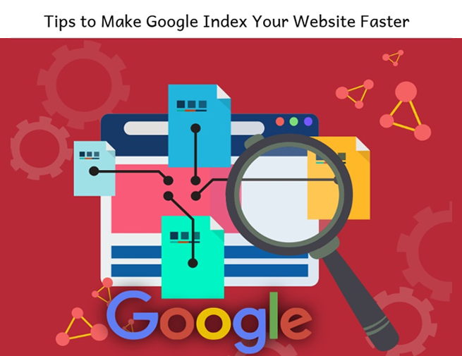 Tips to Make Google Index Your Website Faster
