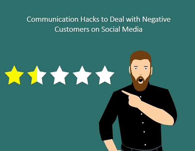 Communication Hacks to Deal with Negative Customers on Social Media