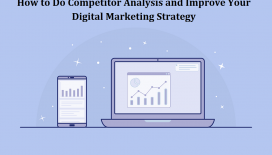 How to Do Competitor Analysis and Improve Your Digital  Marketing Strategy
