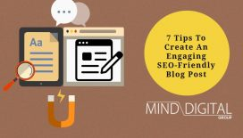 7 Tips To Create An Engaging SEO-Friendly Blog Post